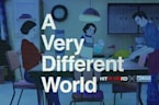 'A Very Different World'