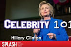 Celebrity 101 : 8 Things You Didn't Know About Hillary Clinton