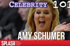 Celebrity 101: Amy Schumer - 10 Things You Probably Don't Know