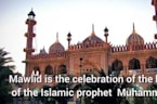 What Is Mawlid? How Muslims Celebrate The Prophet Muhammad's Birthday During Rabi' Al-Awwal