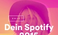 Year in Music 2015: Spotify macht's wie Facebook