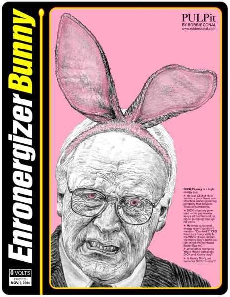 ENRONERGIZER BUNNY (Dick Cheney), May, 2002. 