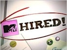 MTV Teaches You How to Get 'Hired'