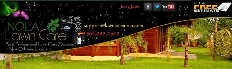 NOLA Lawn Care - Best Professional Lawn Care Services in New Orleans, Louisiana.