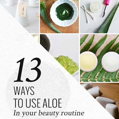 13 ways to use aloe in your beauty routine