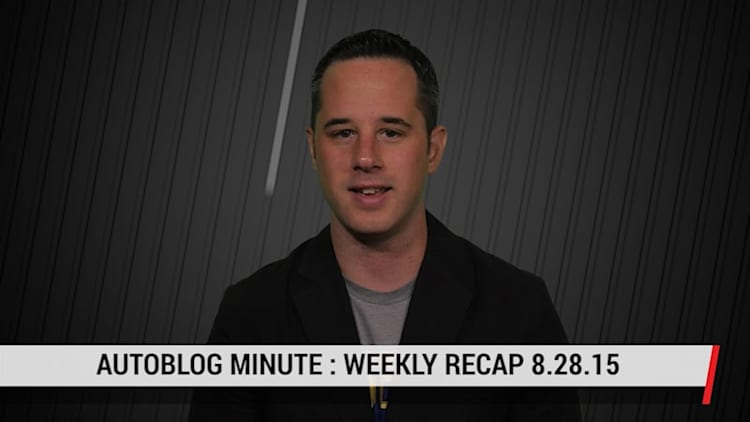 Autoblog Minute: Weekly Recap for 8.28.15