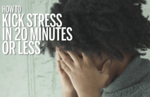 How to beat stress in 20 minutes or less
