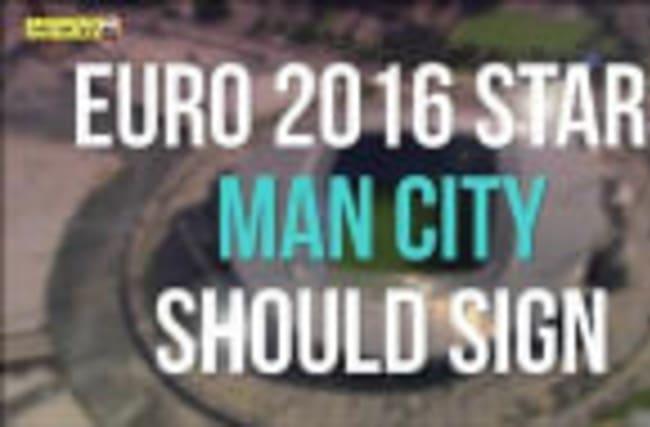 Euro 2016 stars Man City should sign