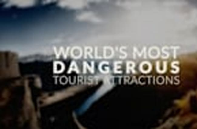 World's Most Dangerous Tourist Attractions