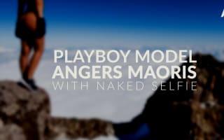 Naked Playboy model infuriates Maoris with selfie