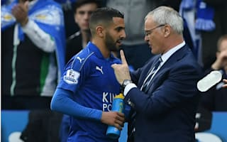 We don't forget Ranieri - Mahrez hits out at Leicester critics
