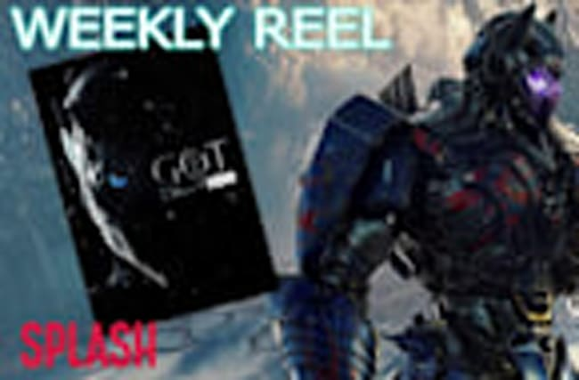 The Weekly Reel: Transformers: The Last Knight and New Game of Thrones Trailer