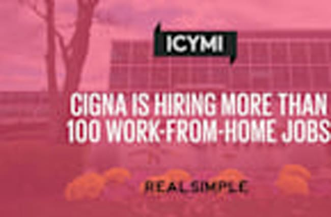 Cigna Is Hiring More Than 100 Work-From-Home Jobs