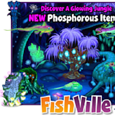 FishVille takes tanks deep into the Phosphorus Forest