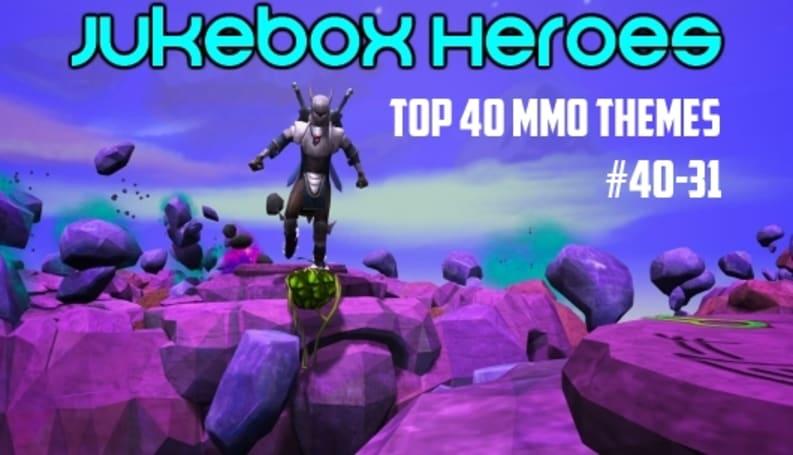 Jukebox Heroes: Top 40 MMO themes, #40-31