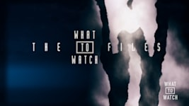 The What To Watch Files