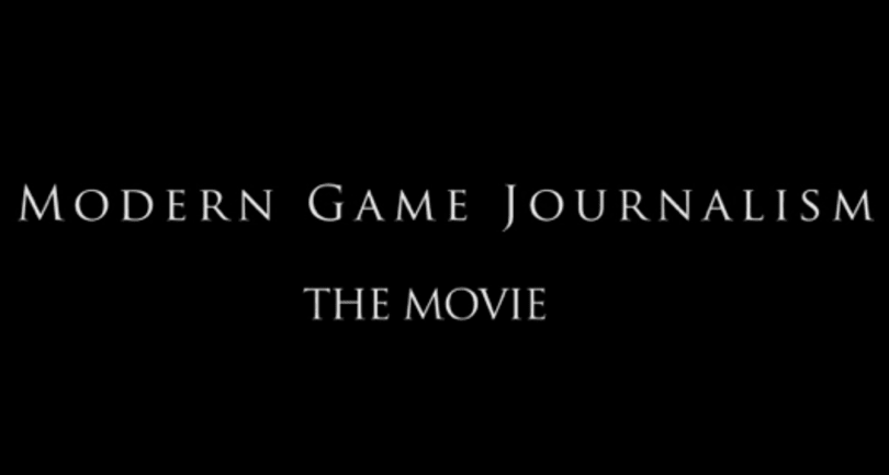 Modern Game Journalism: The Movie: The Trailer