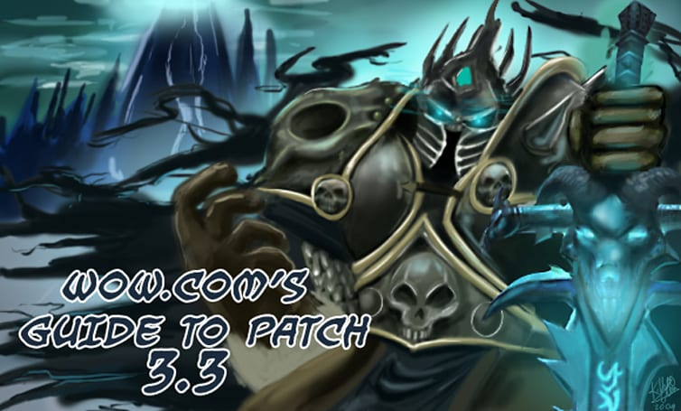 WoW.com's Guide to Patch 3.3 updated