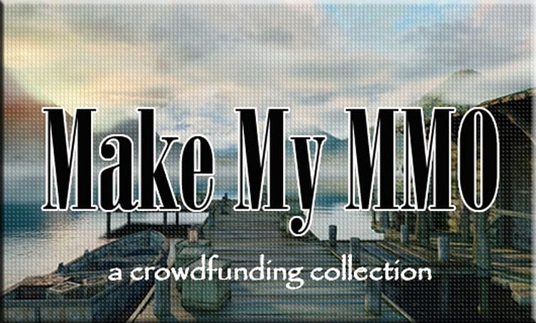 Make My MMO: Crowdfunding August 11 - 24, 2013