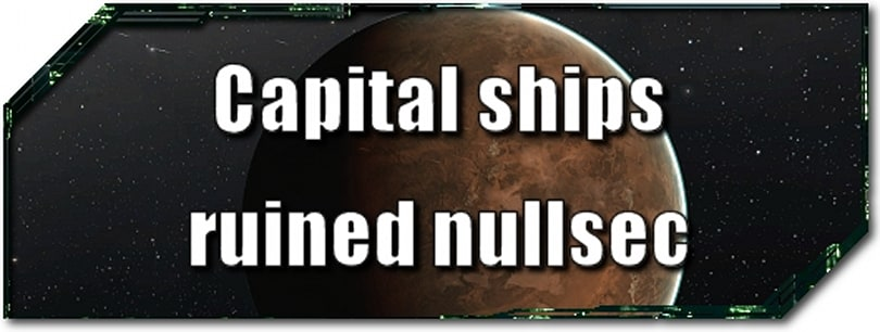 EVE Evolved: Capital ships ruined nullsec