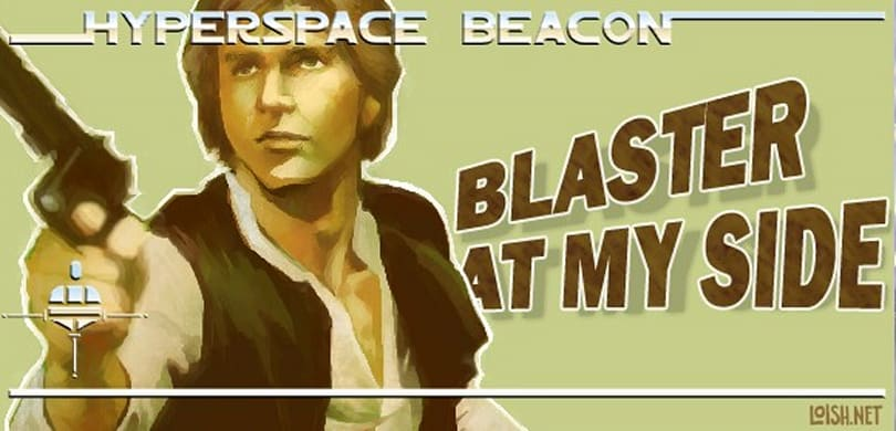 Hyperspace Beacon: Blaster at my side