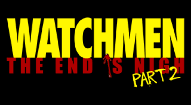 Trophies: Watchmen: The End is Nigh Part 2
