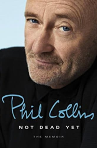 Phil Collins, 'Not Dead Yet'