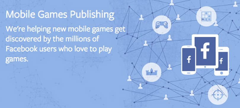 Facebook announces Mobile Games Publishing pilot program