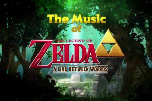 The Legend of Zelda: A Link Between Worlds (The Music)