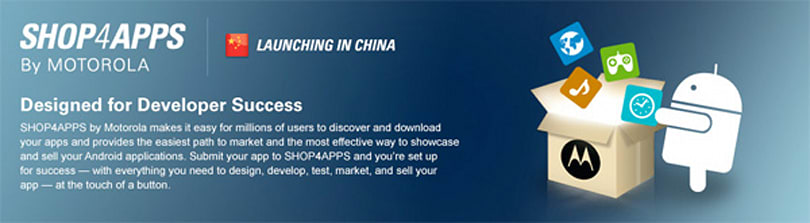 Motorola bringing SHOP4APPS app store 2CHINA, adding workaround for Google spat