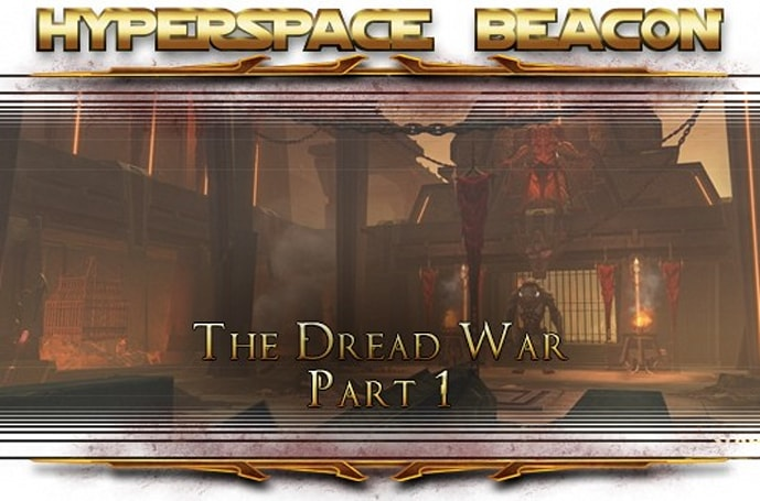 Hyperspace Beacon: SWTOR's Dread War, part 1