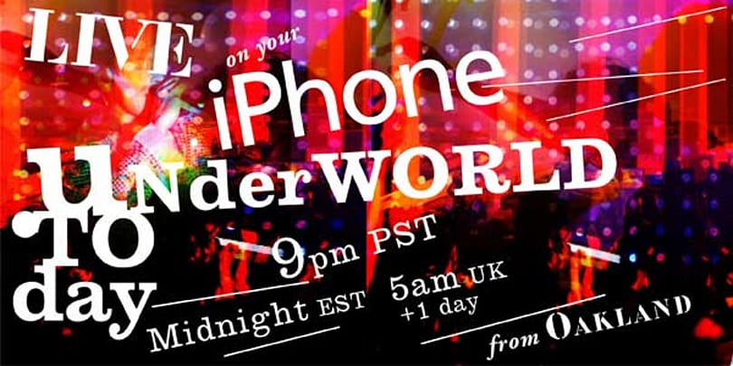 UK group Underworld streaming footage of tonight's concert live to iPhone