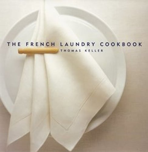The French Laundry Cookbook (The Thomas Keller Library) K