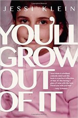"""""""You'll Grow Out of It"""" by Jessi Klein"""