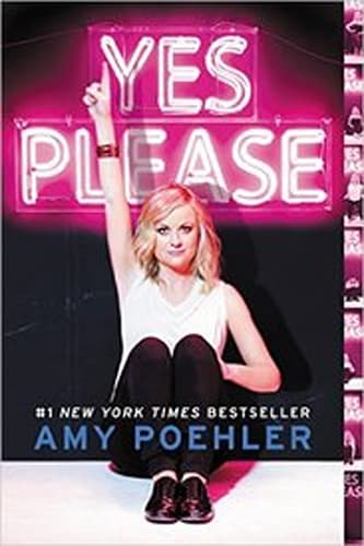 """""""Yes Please"""" by Amy Poehler"""