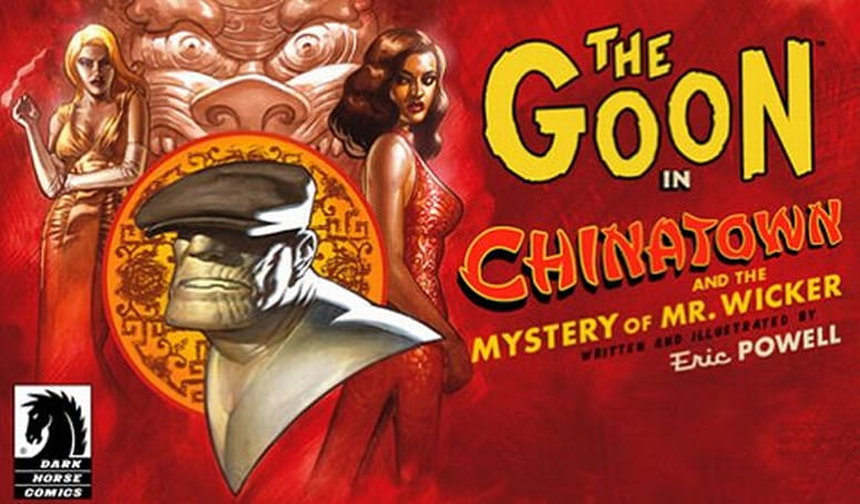 "Review: Dark Horse Comics' ""The Goon: Chinatown and The Mystery of Mr. Wicker"""