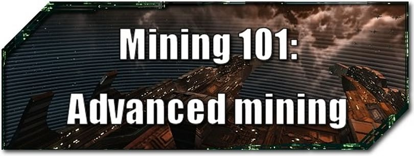 EVE Evolved: Mining 101 -- Advanced mining