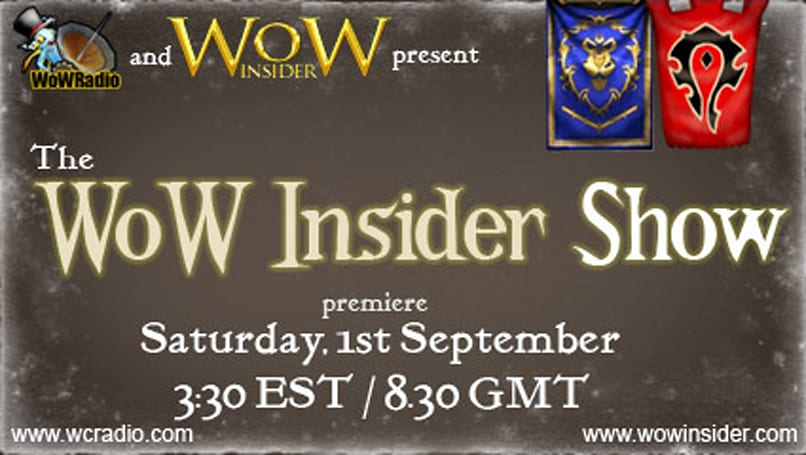 Reminder: The WoW Insider Show premieres tomorrow!