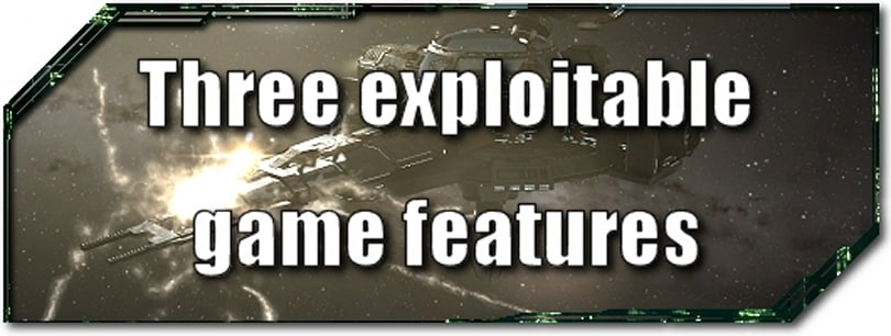 EVE Evolved: Three exploitable game features