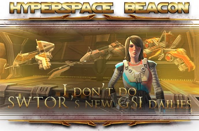 Hyperspace Beacon: Why I don't do SWTOR's new GSI dailies