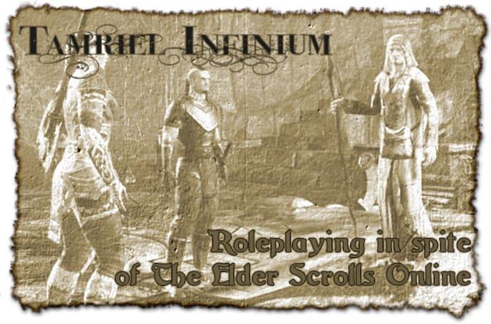 Tamriel Infinium: Roleplaying in spite of The Elder Scrolls Online