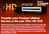TiVo offers lifetime service transfers to the HD... if you've got $199