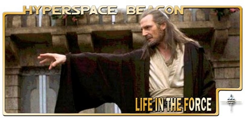 Hyperspace Beacon: Life in the Force