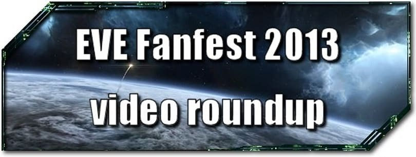 EVE Evolved: Fanfest 2013 video roundup