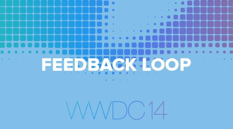 Feedback Loop: WWDC predictions, Dropcam Pro impressions and more!