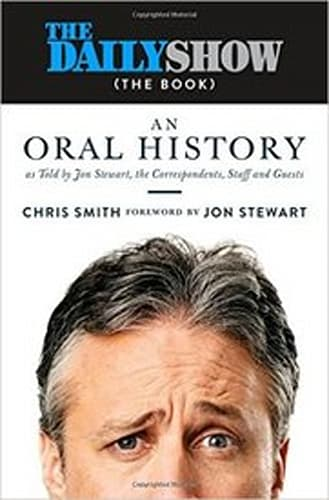 The Daily Show (The Book) by Chris Smith and forwarded by Jon Stewart