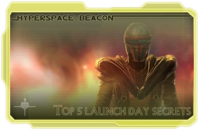 Hyperspace Beacon: Top five SWTOR launch day secrets