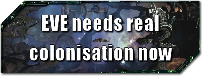 EVE Evolved: EVE needs real colonisation now