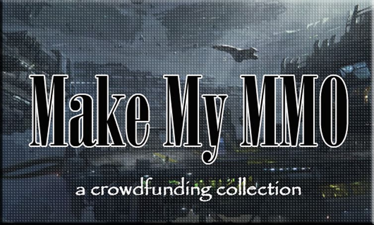 Make My MMO: Crowdfunding March 9 - March 15, 2014