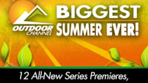 Outdoor Channel's Biggest Summer Ever is 100% high definition